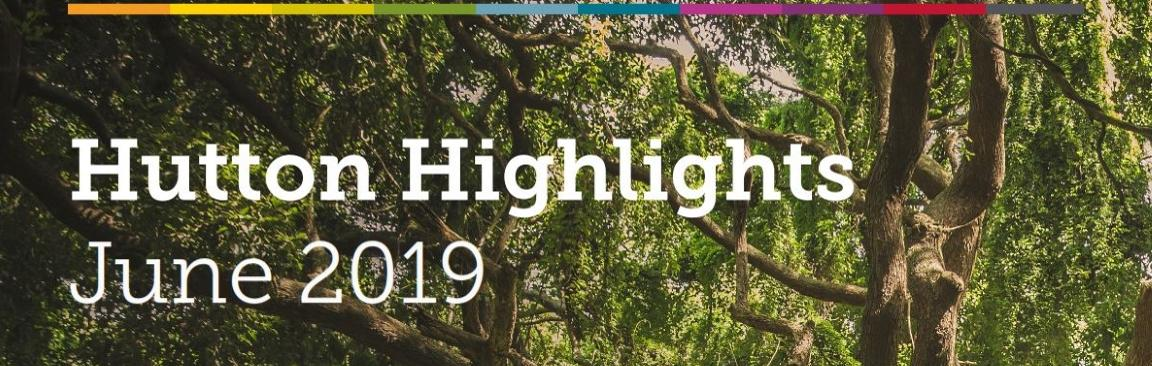 Hutton Highlights, June 2019 (c) James Hutton Institute