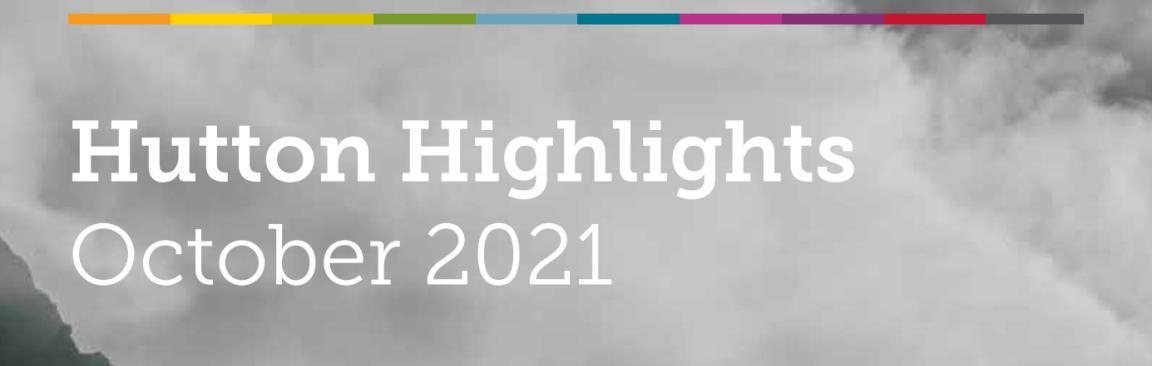 Hutton Highlights, October 2021 (c) James Hutton Institute
