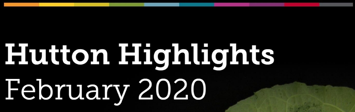 Hutton Highlights, February 2020 (c) James Hutton Institute