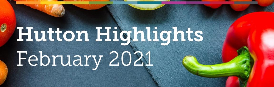 Hutton Highlights, February 2021 (c) James Hutton Institute