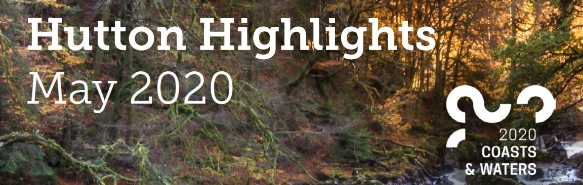 Hutton Highlights, May 2020 (c) James Hutton Institute